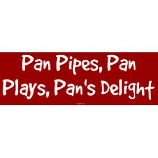 Pan Pipes, Pan Plays, Pans Delight MINIATURE Sticker Automotive