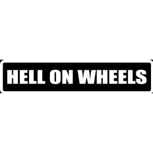 Att23) 8 White Vinyl Decal Hell on Wheels Biker Funny Saying Die Cut