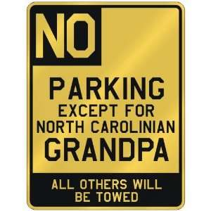 FOR NORTH CAROLINIAN GRANDPA  PARKING SIGN STATE NORTH CAROLINA