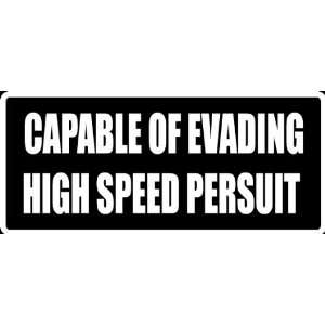 Decal Capable of Evading High Speed Persuit Funny Saying Die Cut Decal