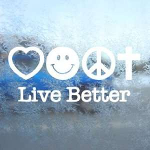 Live Better White Decal Car Laptop Window Vinyl White