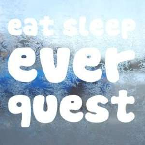 EAT SLEEP EVERQUEST White Decal Car Window Laptop White