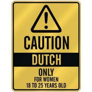 CAUTION  DUTCH ONLY FOR WOMEN 18 TO 25 YEARS OLD  PARKING SIGN