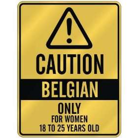ONLY FOR WOMEN 18 TO 25 YEARS OLD  PARKING SIGN COUNTRY BELGIUM