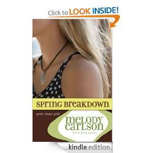 Spring Breakdown (Carter House Girls) Melody Carlson
