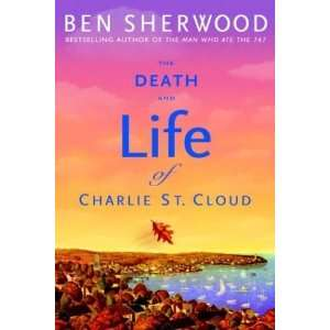 Death and Life of Charlie St. Cloud [Hardcover] Ben Sherwood Books