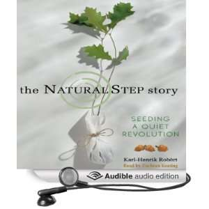 The Natural Step Story Seeding a Quiet Revolution