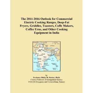 The 2011 2016 Outlook for Commercial Electric Cooking Ranges, Deep Fat